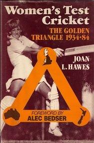 Women's Test Cricket: Golden Triangle, 1934-84 por Joan L. Hanes