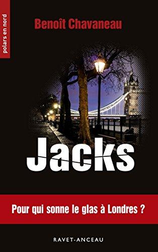 Jacks: Pour qui sonne le glas à Londres (Polars en Nord t. 214) par Benoît Chavaneau