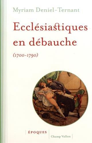 Ecclésiastiques en débauche (1700-1790)