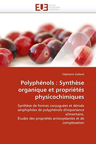 Polyphénols : synthèse organique et propriétés physicochimiques par Stéphanie Galland