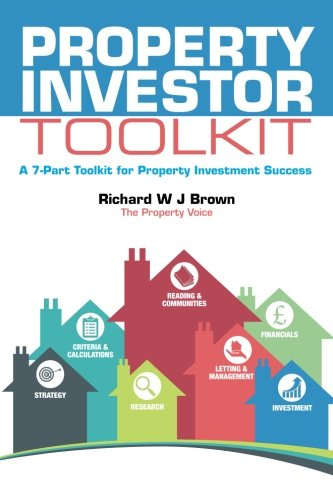 Property Investor Toolkit: A 7-Part Toolkit for Property Investment Success