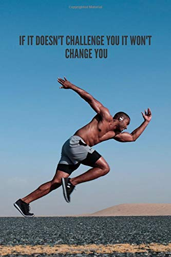 IF IT DOESN'T CHALLENGE YOU IT WON'T CHANGE YOU: MOTIVATIONAL WORKOUT NOTEBOOK por JASON MCLEISH