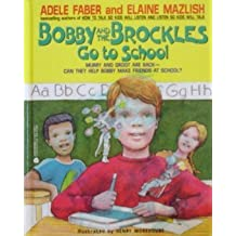 Bobby and the Brockles Go to School by Adele Faber (1994-09-01)