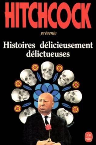 Histoires délicieusement délictueuses por Alfred Hitchcock