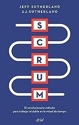 Scrum: El revolucionario método para trabajar el doble en la mitad de tiempo (Spanish Edition)
