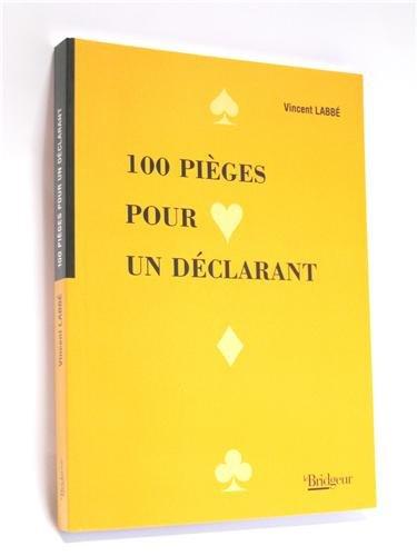 100 pièges pour un déclarant par Vincent Labbé