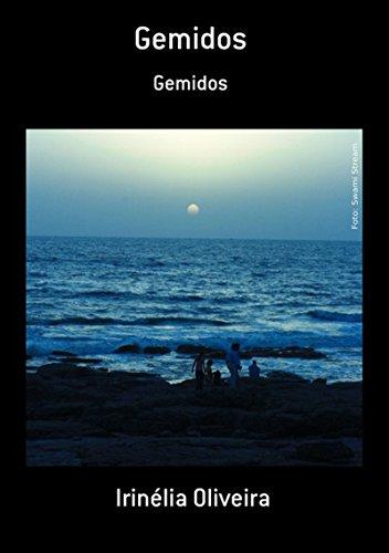 Gemidos (Portuguese Edition) por Irinélia Oliveira
