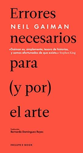 ERRORES INFALIBLES PARA (Y POR) EL ARTE (Malpaso Ensayo General) por Neil Gaiman