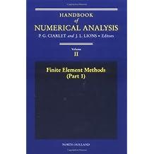 2: Finite Element Methods (Part 1): Finite Element Methods Vol 2 (Handbook of Numerical Analysis)