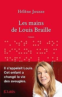 Les mains de Louis Braille par Hélène Jousse