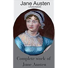 Complete work of Jane Austen (Annotated) (English Edition)
