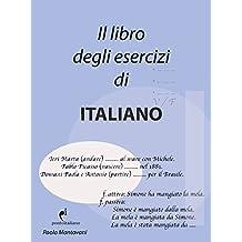 Il Libro degli Esercizi di Italiano: (italian grammar notebook)