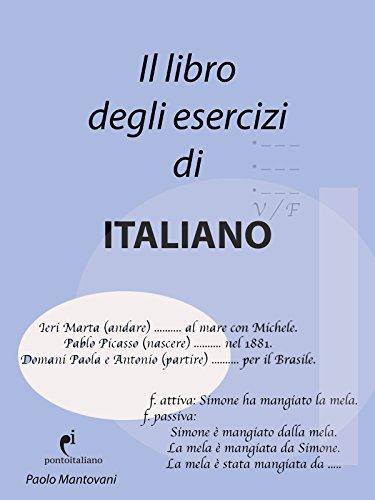 Il Libro degli Esercizi di Italiano: (italian grammar notebook) (Italian Edition) por Paolo Mantovani