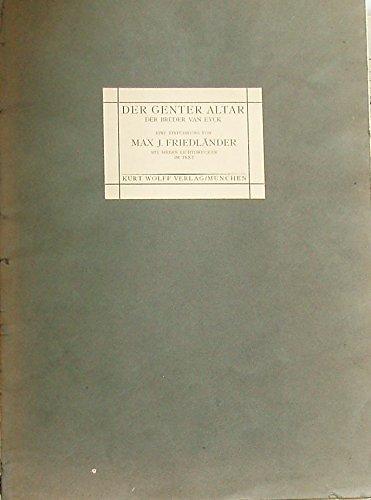 Der Genter Altar der Brüder van Eyck. Eine Einführung von Max J. Friedländer mit sieben Lichtdrucken im Text -