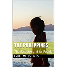 The Philippines: The Paradise and Its People (English Edition)