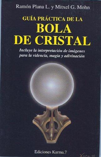 Guia Practica De La Bola De Cristal/crystal Ball Practical Guide