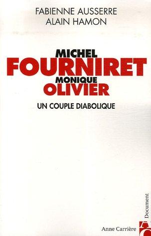 Michel Fourniret et Monique Olivier : Un couple diabolique