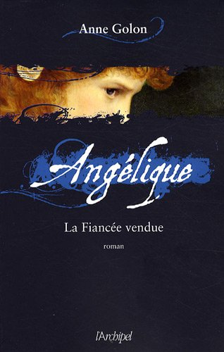 Angélique : roman (2) : La Fiancée vendue : roman