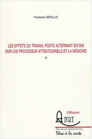 Les effets du travail poste alternant en 3x8 sur les processus attentionnels et la mémoire par Florence Zerillo