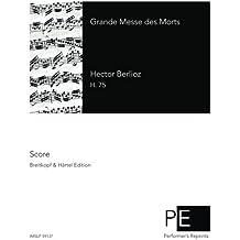 Grande Messe des Morts: Volume 7 (Hector Berlioz Werke, Serie IV)