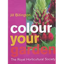 The Royal Horticultural Society: Colour Your Garden (Rhs)