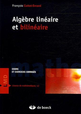 Algèbre linéaire et bilinéaire : Cours et exercices corrigés