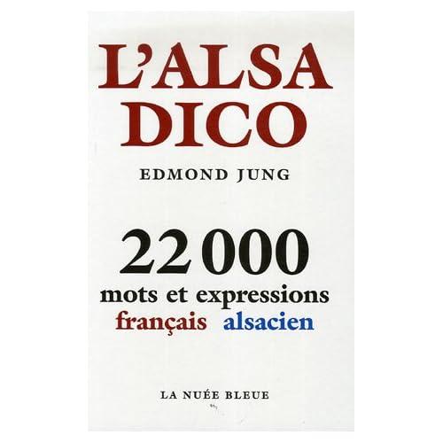 L'alsadico : 22 000 Mots et expressions français-alsacien