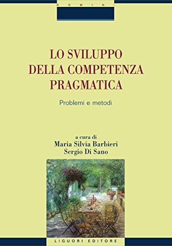Lo sviluppo della competenza pragmatica: Problemi e metodi  a cura di Maria Silvia Barbieri e Sergio Di Sano (Domini)