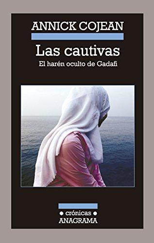 Las cautivas (Crónicas) por Annick Cojean