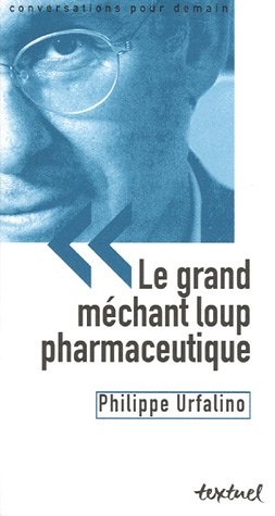 Le grand méchant loup pharmaceutique : Angoisse ou vigilance ?