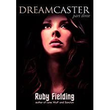 Dreamcaster, part three: A Fantasy Romance