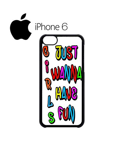 Girls Just Wanna Have Fun Summer Holiday Swag Mobile Phone Case Back Cover Hülle Weiß Schwarz for iPhone 6 White Weiß