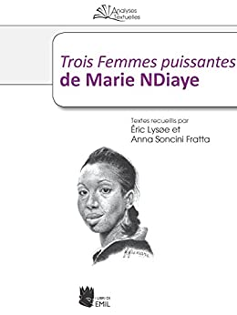 Trois Femmes puissantes de Marie NDiaye di [Anna Soncini Fratta, Éric Lysøe]