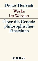 Werke im Werden: Über die Genesis philosophischer Einsichten