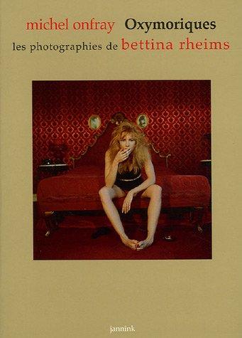 Oxymoriques : Les photographies de Bettina Rheims