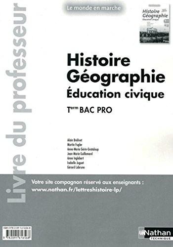 Histoire-Géographie-Education civique - Tle Bac Pro - Livre du professeur