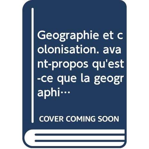 Géographie et colonisation. avant-propos qu'est-ce que la géographie humaine par pierre deffontaines. paris, 1933