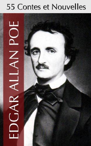 55 Contes et Nouvelles d'Edgar Allan Poe (Histoires extraordinaires + Histoires grotesques et sérieuses + Nouvelles Histoires extraordinaires + Derniers Contes)