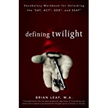 Defining Twilight: Vocabulary Workbook for Unlocking the SAT, ACT, GED, and SSAT (Defining Series) by Brian Leaf (2009-06-26)