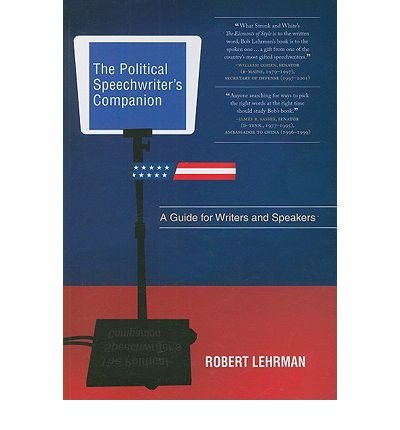 [(The Political Speechwriters Companion: A Guide for Writers and Speakers)] [Author: Robert A. Lehrman] published on (October, 2009)