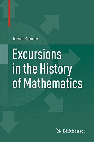 Excursions in the History of Mathematics (Operator Theory, Advances and Applications) by Israel Kleiner (2012-07-30)