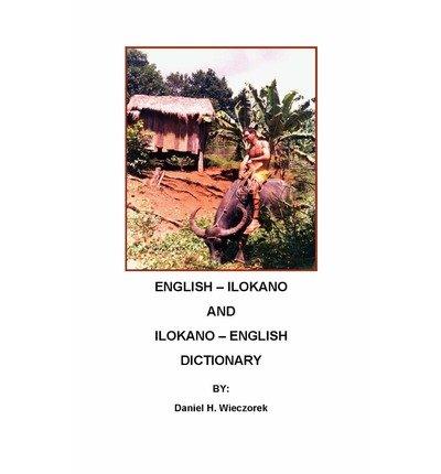 [(English-Ilokano and Ilokano-English Dictionary)] [Author: Daniel H Wieczorek] published on (March, 2011)