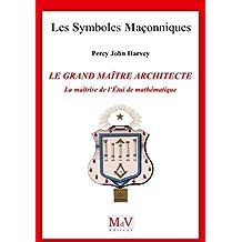 Le grand maître architecte, la maîtrise de l'étui de mathématiques
