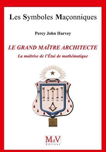 Le grand maître architecte, la maîtrise de l'étui de mathématiques par Percy John Harvey