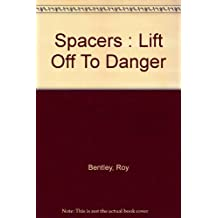 Spacers : Lift Off To Danger