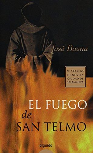 El fuego de San Telmo (Algaida Literaria - Premio Ciudad De ...