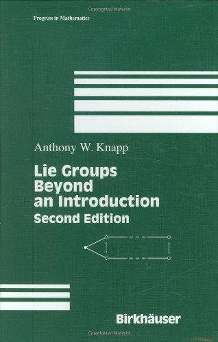 Lie Groups Beyond an Introduction (Progress in Mathematics) by Anthony W. Knapp (7-Oct-2002) Hardcover