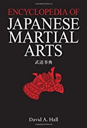 Encyclopedia of Japanese Martial Arts by David A. Hall (2013-02-22)