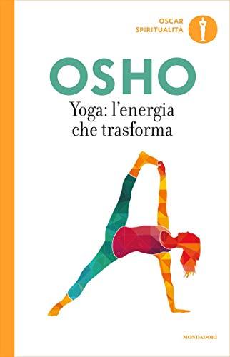 Yoga: l'energia che trasforma (Yoga: la via dell'integrazione Vol. 7)