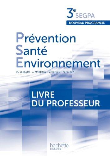 Prévention Santé Environnement 3e SEGPA - Livre professeur - Ed. 2012